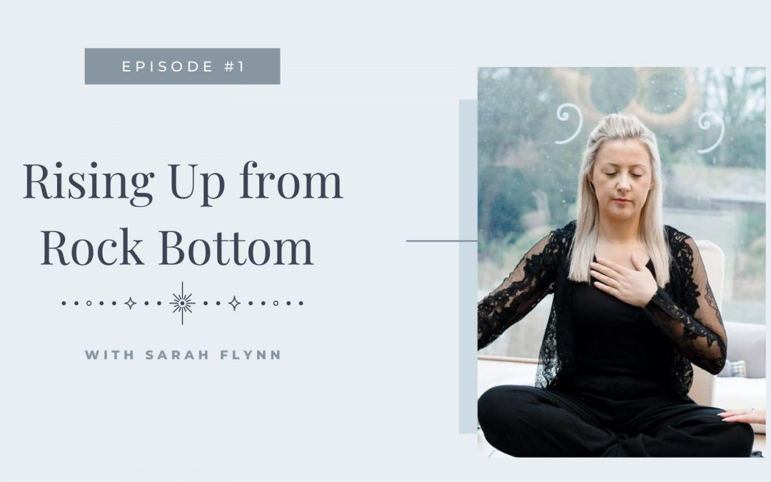 Episode 1: Rising Up from Rock Bottom
