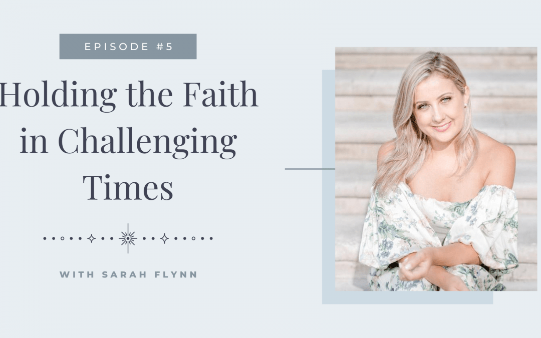 Holding the Faith in Challenging Times