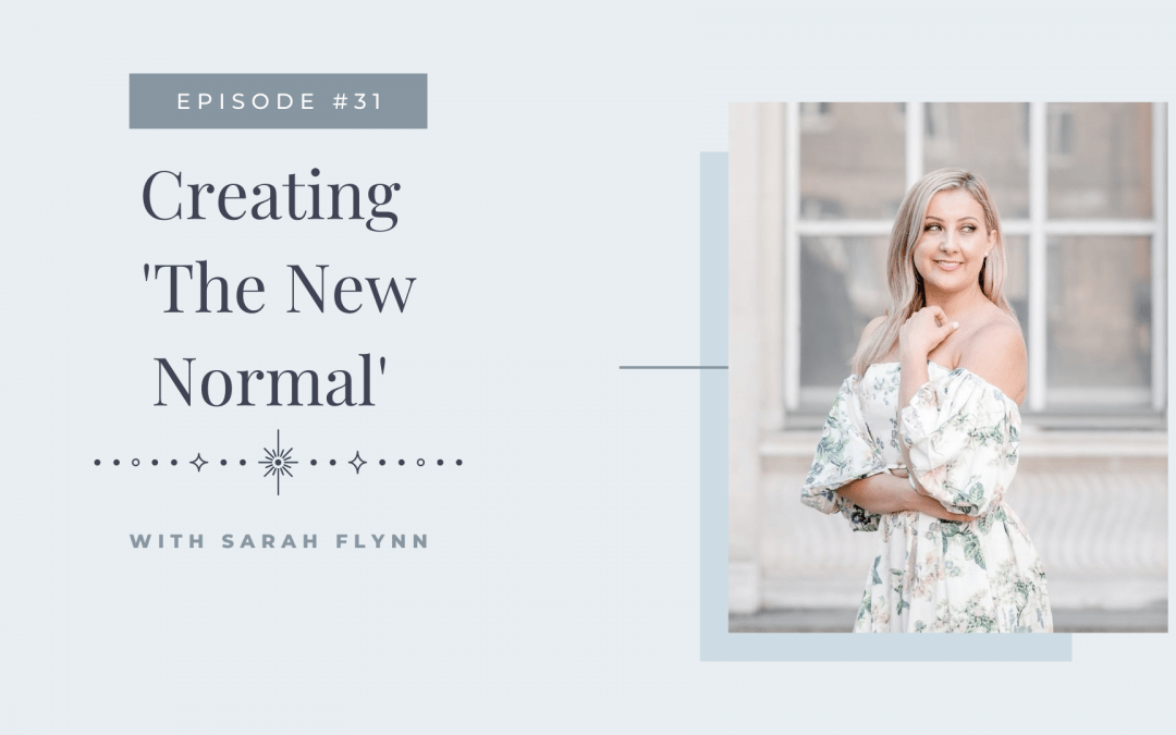 Episode 31: Creating 'The New Normal'